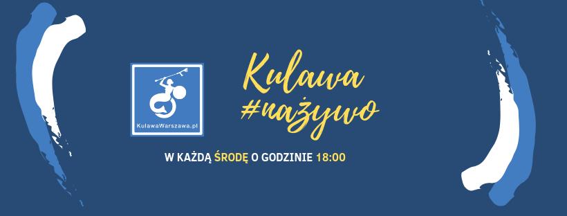 niebiesko-biała grafika z logo fundacji i żółtym napisem Kulawa #nażywo. W każdą środę o godzinie 18:00