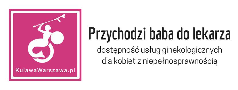 różowe logo fundacji Kulawa Warszawa. Obok napis Przychodzi baba do lekarza, dostępność usług ginekologicznych dla kobiet z niepełnosprawnością